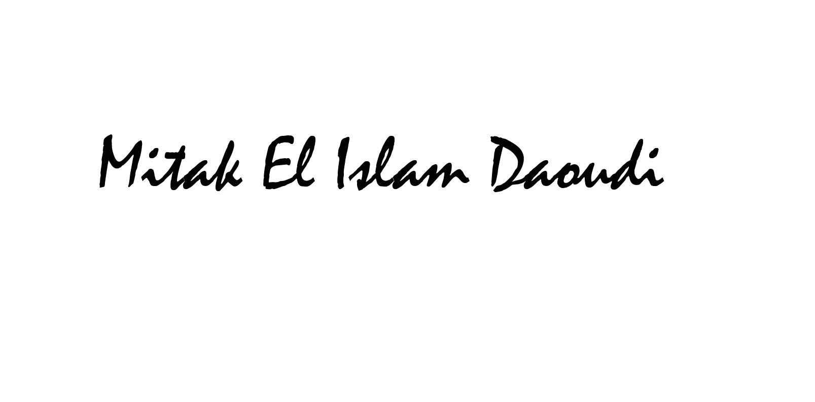 Mitak El Islam Daoudi Signature